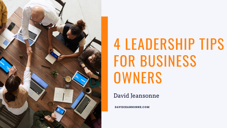 4 Leadership Tips for Business Owners - David Jeansonne